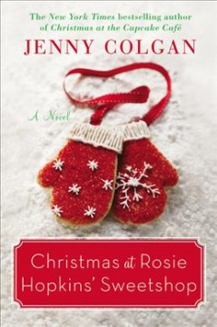 Christmas at Rosie Hopkins' sweetshop : a novel / Jenny Colgan. - Jenny Colgan.