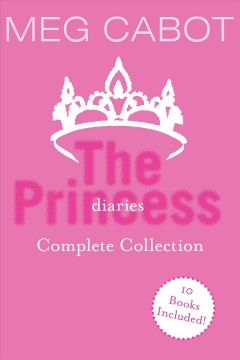 The princess diaries complete collection /  Meg Cabot.