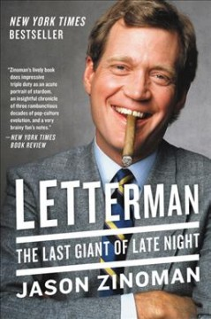 Letterman : the last giant of late night / Jason Zinoman.