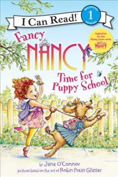 Time for puppy school /  by Jane O'Connor ; cover illustration by Robin Preiss Glasser ; interior illustrations by Ted Enik. - by Jane O'Connor ; cover illustration by Robin Preiss Glasser ; interior illustrations by Ted Enik.