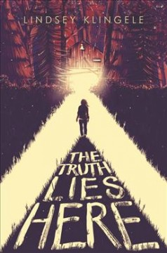 The truth lies here /  Lindsey Klingele.