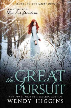 The great pursuit /  Wendy Higgins.