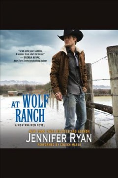 At wolf ranch : a Montana Men novel / Jennifer Ryan.