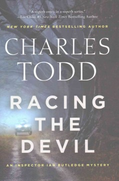 Racing the devil : an Inspector Ian Rutledge mystery / Charles Todd. - Charles Todd.