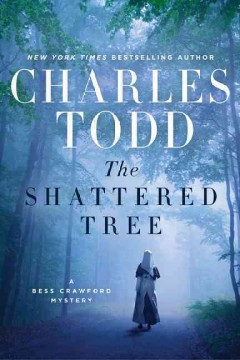The shattered tree /  Charles Todd. - Charles Todd.