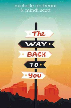 The way back to you /  Michelle Andreani & Mindi Scott.