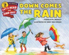 Down comes the rain /  by Franklyn M. Branley ; illustrated by Mary Ann Fraser. - by Franklyn M. Branley ; illustrated by Mary Ann Fraser.