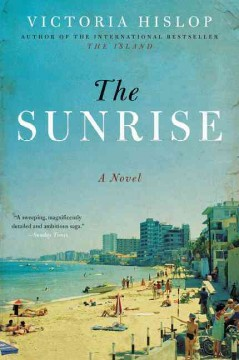 The sunrise : a novel / Victoria Hislop.