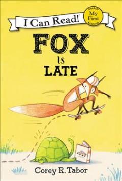 Fox is late /  by Corey R. Tabor. - by Corey R. Tabor.