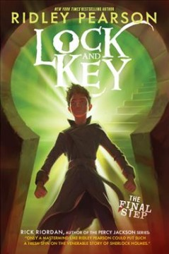 Lock and key : the final step / by Ridley Pearson. - by Ridley Pearson.