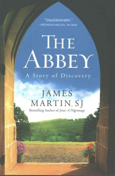 The abbey : a story of discovery / James Martin.