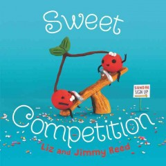 Sweet competition /  by Liz and Jimmy Reed. - by Liz and Jimmy Reed.