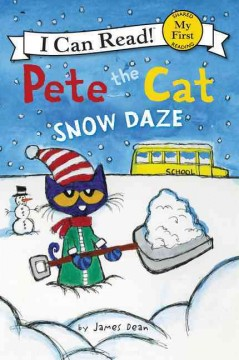 Pete the cat : snow daze / by James Dean. - by James Dean.