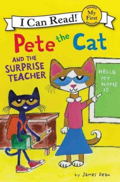 Pete the cat and the surprise teacher /  by James Dean. - by James Dean.