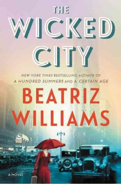 The wicked city /  Beatriz Williams. - Beatriz Williams.