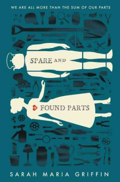 Spare and found parts /  Sarah Maria Griffin.