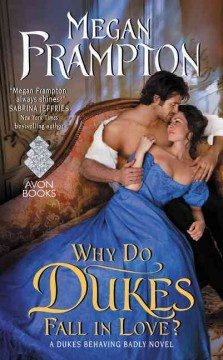 Why do dukes fall in love /  Megan Frampton.