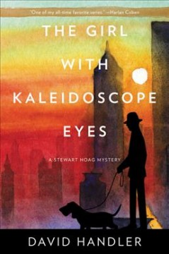 The girl with kaleidoscope eyes : a Stewart Hoag mystery / David Handler.