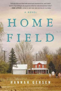 Home field : a novel / Hannah Gersen.