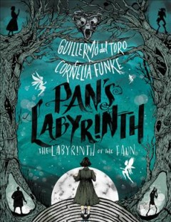 Pan's labyrinth : the labyrinth of the faun / Guillermo del Toro and Cornelia Funke ; illustrations by Allen Williams. - Guillermo del Toro and Cornelia Funke ; illustrations by Allen Williams.
