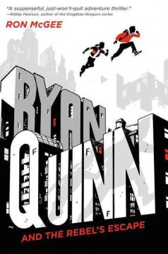Ryan Quinn and the Rebel's escape /  Ron McGee. - Ron McGee.