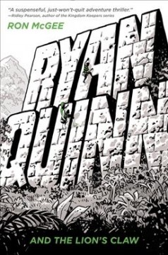 Ryan Quinn and the lion's claw /  by Ron McGee ; illustrated by Chris Samnee.