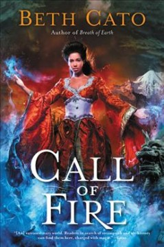 Call of fire /  Beth Cato.