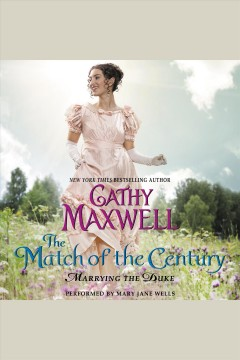 The match of the century /  Cathy Maxwell. - Cathy Maxwell.