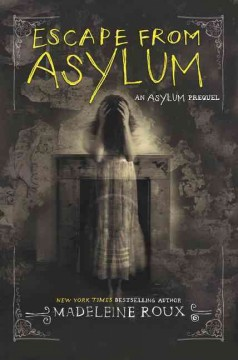 Escape from asylum /  Madeleine Roux.