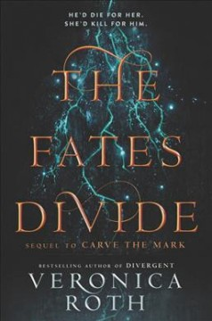 The fates divide /  Veronica Roth ; [map illustrated by Virginia Allyn]. - Veronica Roth ; [map illustrated by Virginia Allyn].