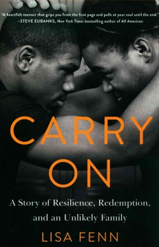 Carry on : a story of resilience, redemption, and an unlikely family / Lisa Fenn.