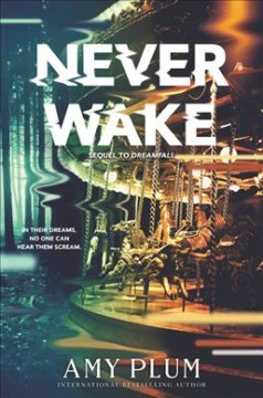Neverwake /  Amy Plum. - Amy Plum.