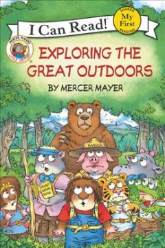 Little Critters : Exploring the great outdoors / by Mercer Mayer. - by Mercer Mayer.