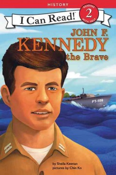 John F. Kennedy the brave /  Sheila Keenan ; illustrated by Chin Ko. - Sheila Keenan ; illustrated by Chin Ko.