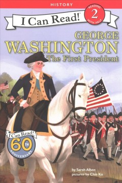 George Washington : the first president / by Sarah Albee ; pictures by Chin Ko. - by Sarah Albee ; pictures by Chin Ko.
