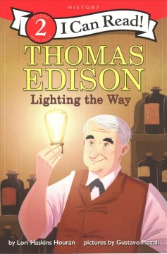 Thomas Edison : lighting the way / by Lori Haskins Houran ; pictures by Gustavo Mazali. - by Lori Haskins Houran ; pictures by Gustavo Mazali.