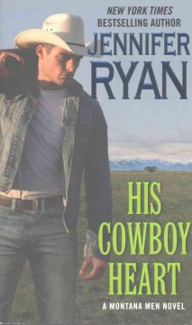 His cowboy heart /  Jennifer Ryan. - Jennifer Ryan.