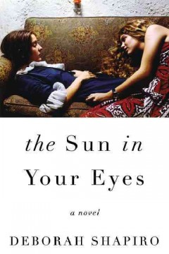 The sun in your eyes /  Deborah Shapiro. - Deborah Shapiro.