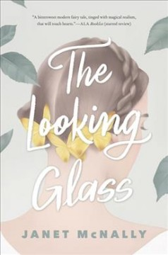 The looking glass /  Janet McNally. - Janet McNally.