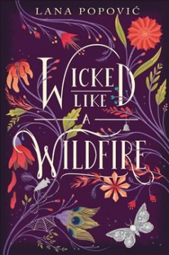 Wicked like a wildfire /  Lana Popovic.