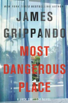 Most dangerous place /  James Grippando. - James Grippando.
