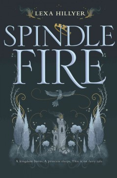 Spindle fire /  Lexa Hillyer.