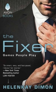The fixer : games people play / Helenkay Dimon.