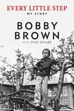 Every Little Step / Bob Brown with Nick Chiles - Bob Brown with Nick Chiles