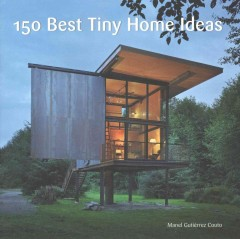 150 best tiny home ideas /  Manel Gutiérrez Couto.