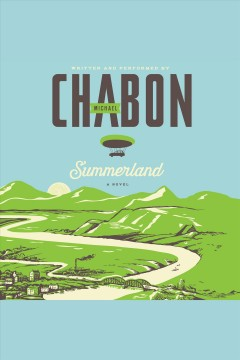 Summerland : a novel / Michael Chabon.