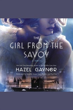 The girl from the savoy /  Hazel Gaynor.