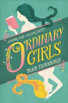 Ordinary girls /  Blair Thornburgh. - Blair Thornburgh.
