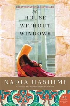 A house without windows : a novel / Nadia Hashimi. - Nadia Hashimi.