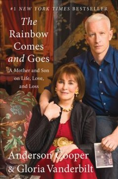 The Rainbow Comes And Goes / Anderson Cooper and Gloria Vanderbilt